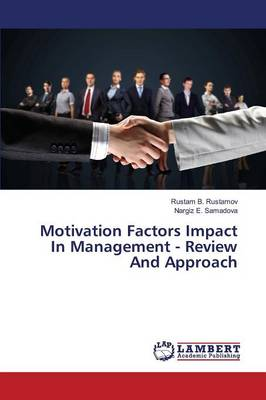 Motivation Factors Impact in Management - Review and Approach (Paperback)