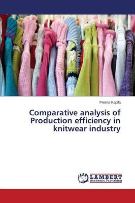 Comparative Analysis of Production Efficiency in Knitwear Industry (Paperback)