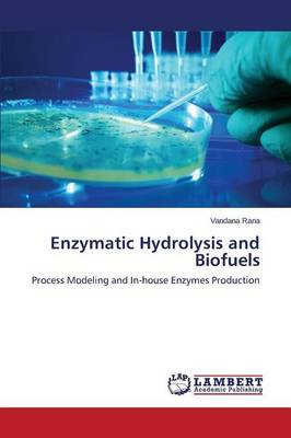 Enzymatic Hydrolysis and Biofuels (Paperback)