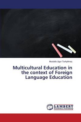 Multicultural Education in the Context of Foreign Language Education (Paperback)