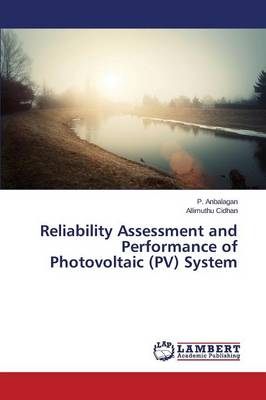 Reliability Assessment and Performance of Photovoltaic (Pv) System (Paperback)