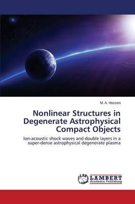 Nonlinear Structures in Degenerate Astrophysical Compact Objects (Paperback)