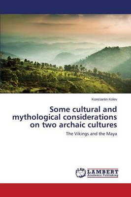 Some Cultural and Mythological Considerations on Two Archaic Cultures (Paperback)