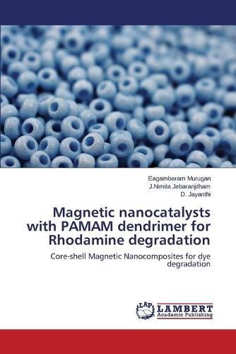 Magnetic Nanocatalysts with Pamam Dendrimer for Rhodamine Degradation (Paperback)