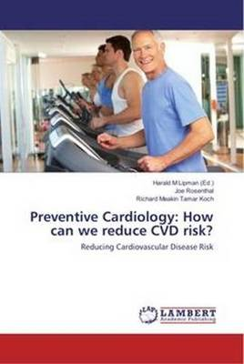 Preventive Cardiology: How Can We Reduce CVD Risk?: Reducing Cardiovascular Disease Risk (Paperback)