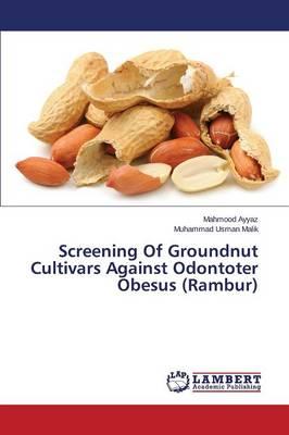 Screening of Groundnut Cultivars Against Odontoter Obesus (Rambur) (Paperback)