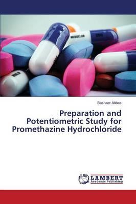 Preparation and Potentiometric Study for Promethazine Hydrochloride (Paperback)