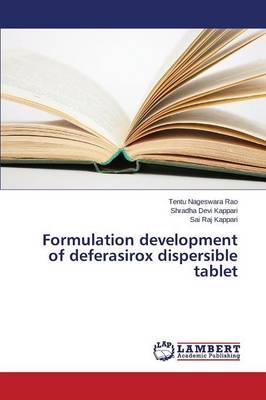 Formulation Development of Deferasirox Dispersible Tablet (Paperback)