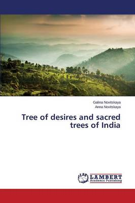 Tree of Desires and Sacred Trees of India (Paperback)