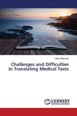 Challenges and Difficulties in Translating Medical Texts (Paperback)