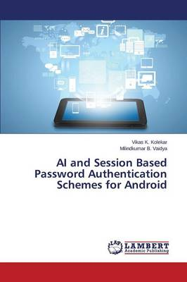 AI and Session Based Password Authentication Schemes for Android (Paperback)