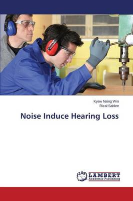 Noise Induce Hearing Loss (Paperback)
