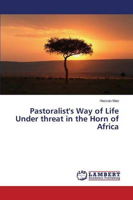 Pastoralist's Way of Life Under Threat in the Horn of Africa (Paperback)
