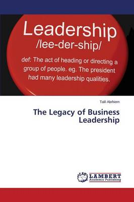 The Legacy of Business Leadership (Paperback)
