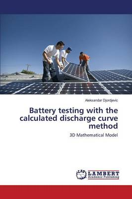 Battery Testing with the Calculated Discharge Curve Method (Paperback)