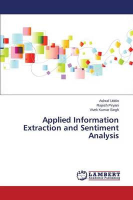 Applied Information Extraction and Sentiment Analysis (Paperback)