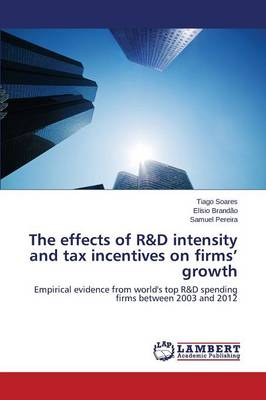 The Effects of R&d Intensity and Tax Incentives on Firms' Growth (Paperback)