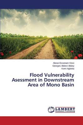 Flood Vulnerability Asessment in Downstream Area of Mono Basin (Paperback)