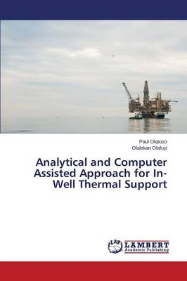Analytical and Computer Assisted Approach for In-Well Thermal Support (Paperback)