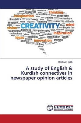 A Study of English & Kurdish Connectives in Newspaper Opinion Articles (Paperback)