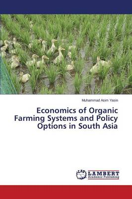 Economics of Organic Farming Systems and Policy Options in South Asia (Paperback)