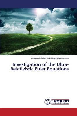 Investigation of the Ultra-Relativistic Euler Equations (Paperback)