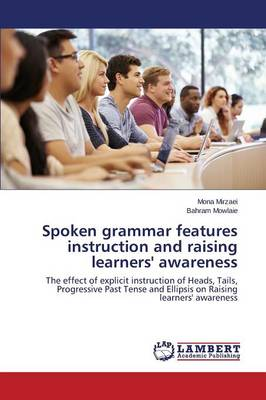 Spoken Grammar Features Instruction and Raising Learners' Awareness (Paperback)