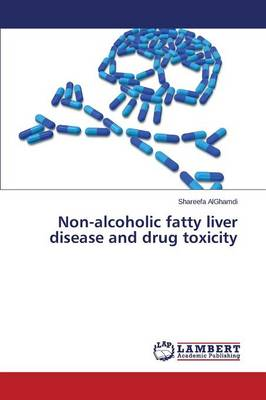 Non-Alcoholic Fatty Liver Disease and Drug Toxicity (Paperback)