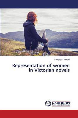 Representation of Women in Victorian Novels (Paperback)
