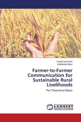 Farmer-To-Farmer Communication for Sustainable Rural Livelihoods (Paperback)
