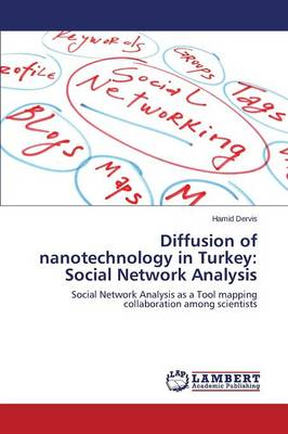 Diffusion of Nanotechnology in Turkey: Social Network Analysis (Paperback)