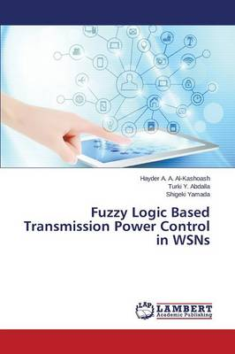 Fuzzy Logic Based Transmission Power Control in Wsns (Paperback)