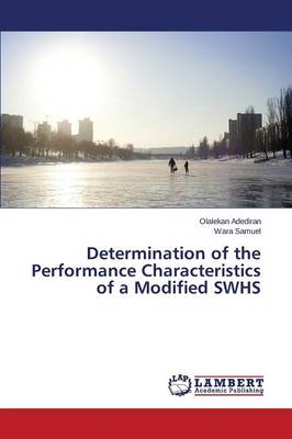 Determination of the Performance Characteristics of a Modified Swhs (Paperback)