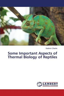 Some Important Aspects of Thermal Biology of Reptiles (Paperback)