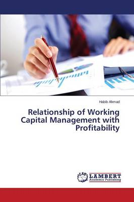 Relationship of Working Capital Management with Profitability (Paperback)