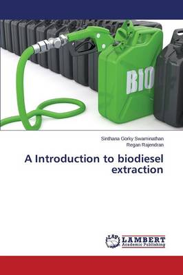 A Introduction to Biodiesel Extraction (Paperback)