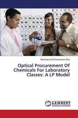 Optical Procurement of Chemicals for Laboratory Classes: A LP Model (Paperback)