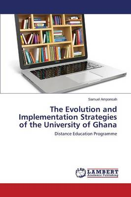 The Evolution and Implementation Strategies of the University of Ghana (Paperback)