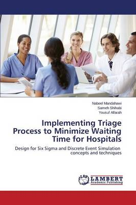 Implementing Triage Process to Minimize Waiting Time for Hospitals (Paperback)