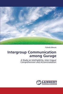 Intergroup Communication Among Gurage (Paperback)