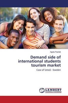 Demand Side of International Students Tourism Market (Paperback)
