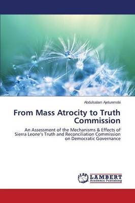 From Mass Atrocity to Truth Commission (Paperback)