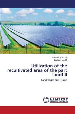 Utilization of the Recultivated Area of the Part Landfill (Paperback)