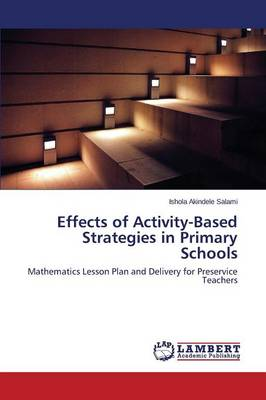Effects of Activity-Based Strategies in Primary Schools (Paperback)