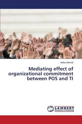 Mediating Effect of Organizational Commitment Between Pos and Ti (Paperback)