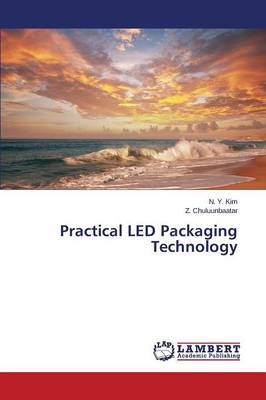 Practical Led Packaging Technology (Paperback)