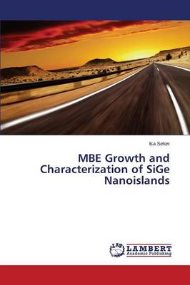 MBE Growth and Characterization of Sige Nanoislands (Paperback)