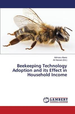 Beekeeping Technology Adoption and Its Effect in Household Income (Paperback)