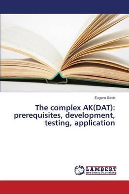 The Complex AK(DAT): Prerequisites, Development, Testing, Application (Paperback)