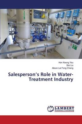 Salesperson's Role in Water-Treatment Industry (Paperback)